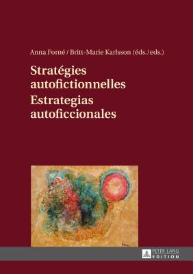 Strategies Autofictionnelles. Estrategias Autoficcionales Anna Forne