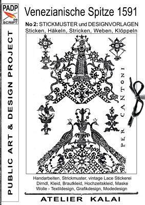 PADP-Script 009: Venezianische Spitze 1591 No.2: Stickmuster und Designvorlagen Sticken, Häkeln, Stricken, Weben, Klöppeln  by  K-Winter ATELIER-KALAI