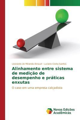 Alinhamento Entre Sistema de Medicao de Desempenho E Praticas Enxutas  by  De Miranda Arnaud Leonardo