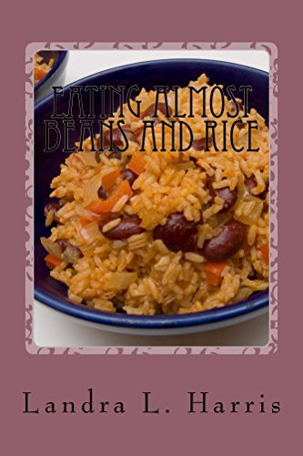 Eating Almost Beans and Rice: Budget Friendly Recipes To Help You Get Out Of Debt Landra Harris