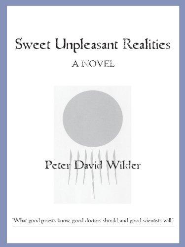 Sweet Unpleasant Realities  by  Peter David Wilder