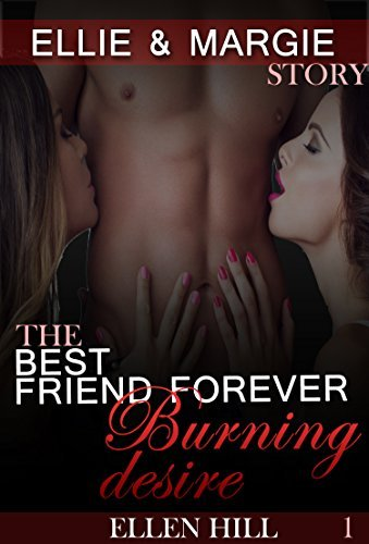 THREESOME: Burning Desire: (MMF Bisexual Erotica Collection) (New Adult Taboo Menage Romance threesome MFF Short Stories) ((BBW Contemporary Vacation Romance New Adult lesbian ) Book 1) Ellen Hill