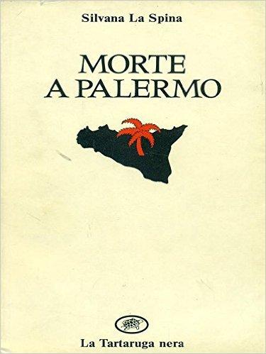 Morte a Palermo Silvana La Spina
