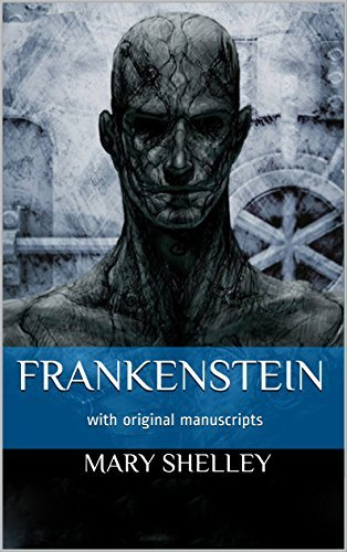 FRANKENSTEIN or The Modern Prometheus ( with origin manuscripts ): The original two-volume novel of 1816-1817 from the Dodleian library manuscripts  by  Mary Shelley