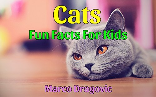 Cats: Fun Facts For Kids  by  Marco Dragovic
