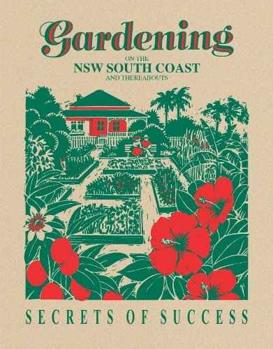 Gardening on the NSW South Coast and Thereabouts - Secrets of Success Stephen Brouwer