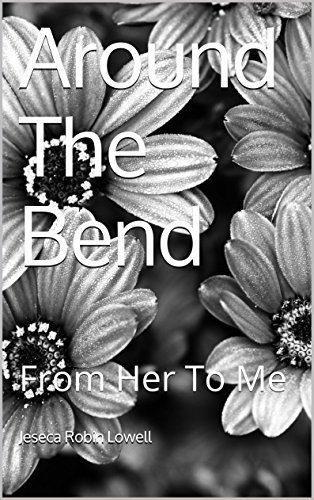Around The Bend: From Her To Me Jeseca Robin Lowell