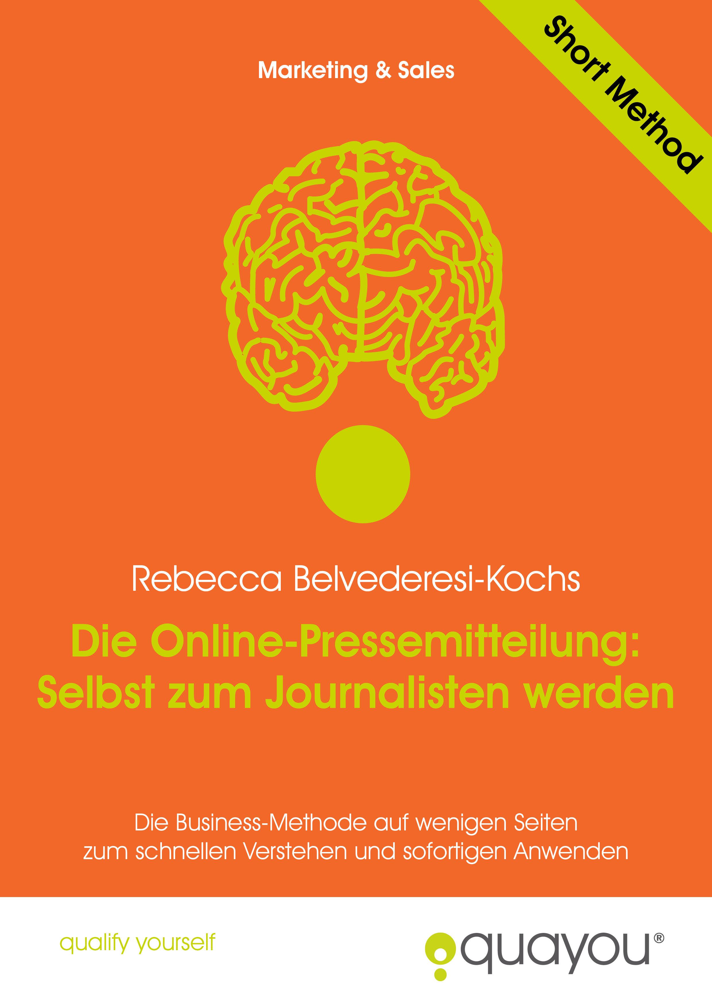 Die Online-Pressemitteilung: Selbst zum Journalisten werden  by  Rebecca Belvederesi-Kochs