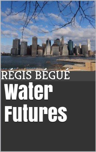 Water Futures (Georges t. 1)  by  Régis Bégué