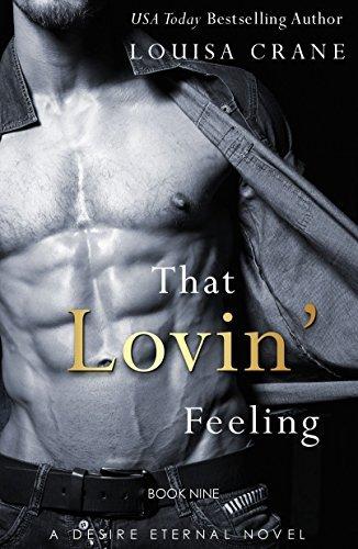 That Lovin Feeling (Desire Eternal Book 9) Louisa Crane