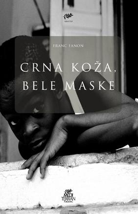 Crna koža, bele maske  by  Franc Fanon