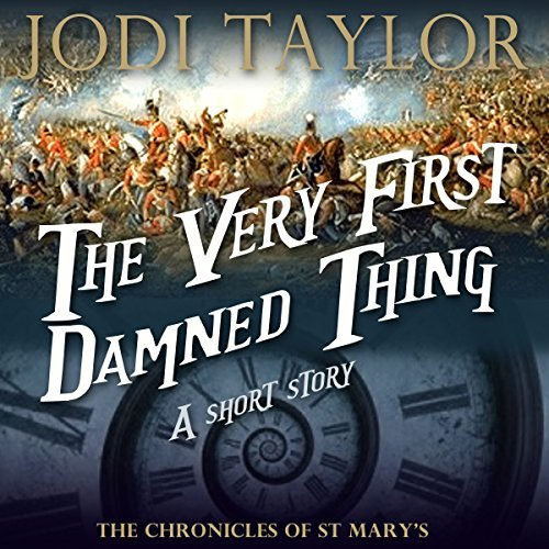 The Very First Damned Thing (The Chronicles of St Marys, #0.5) Jodi Taylor