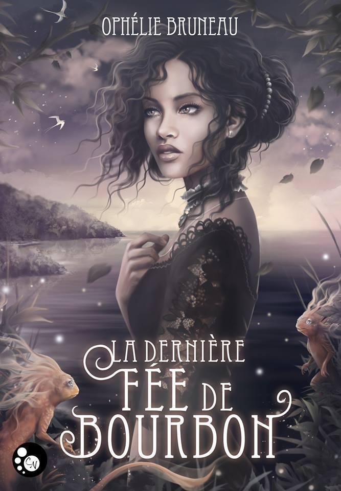 La dernière fée de Bourbon Ophélie Bruneau