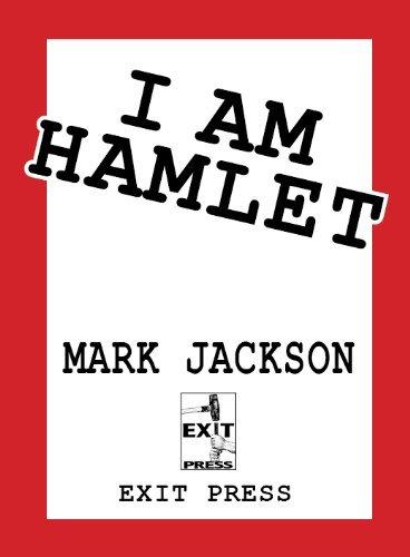 I Am Hamlet  by  Mark  Jackson