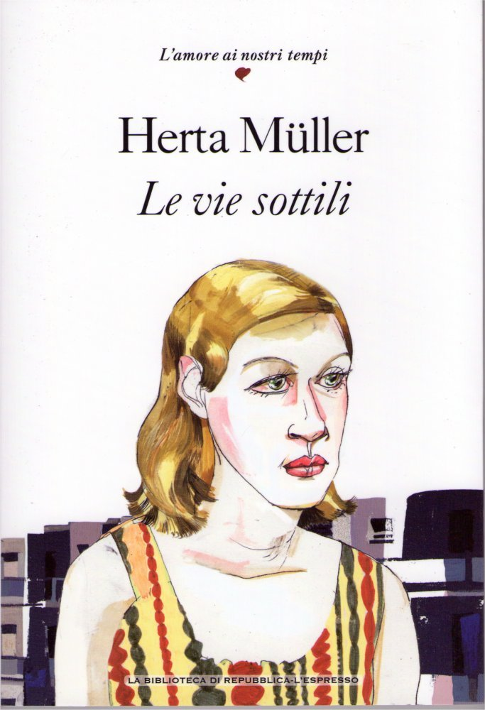 Le vie sottili Herta Miller