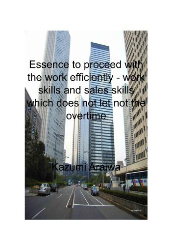 English edition Essence to proceed with the work efficiently - work skills and sales skills which does not let not the overtime kazumi araiwa