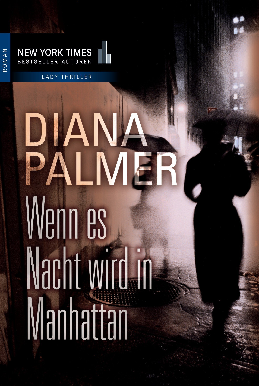 Wenn es Nacht wird in Manhattan Diana Palmer