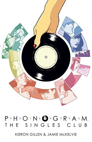 Phonogram Vol. 2: The Singles Club  by  Kieron Gillen