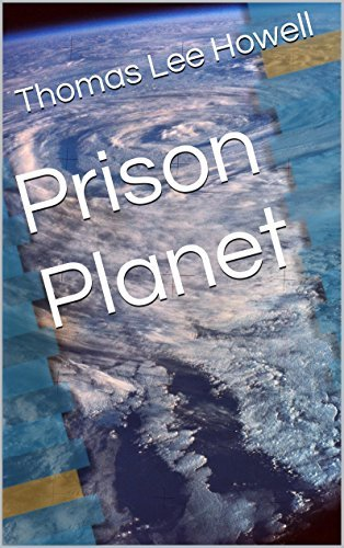 Prison Planet (Hegira Book 1) Thomas Lee Howell