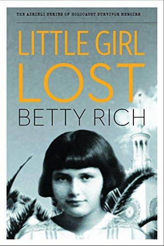 Little Girl Lost (The Azrieli Series of Holocaust Survivor Memoirs)  by  Betty Rich
