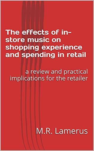 The effects of in-store music on shopping experience and spending in retail: a review and practical implications for the retailer M.R. Lamerus