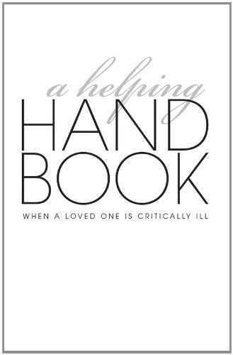 A Helping Handbook--When A Loved One Is Critically Ill Stephanie Waxman