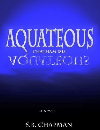 Aquateous (Chatham 1815)  by  S. B. Chapman