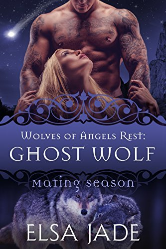 Ghost Wolf: Wolves of Angels Rest #6  by  Elsa Jade