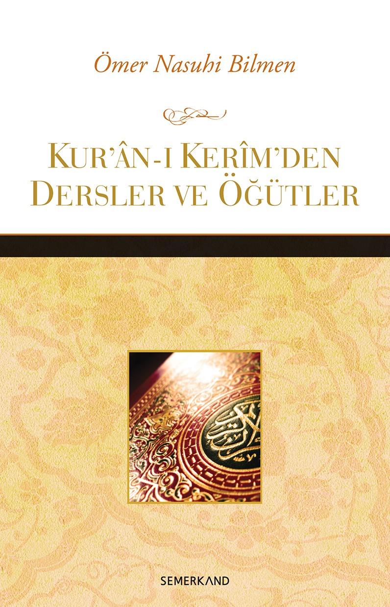 Kurân-ı Kerîmden Dersler ve Öğütler  by  Ömer Nasuhi Bilmen