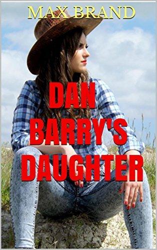 DAN BARRYS DAUGHTER  by  Max Brand