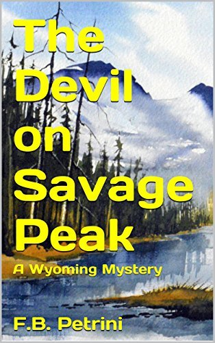 The Devil on Savage Peak: A Wyoming Mystery (Jack Benteen Mystery Book 1)  by  F.B. Petrini