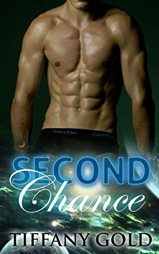 ALIEN ROMANCE: Second Chance (A Sci-Fi Alien Invasion Abduction Romance) (BBW Alien Science Fiction Paranormal SciFi Romance) Tiffany Gold