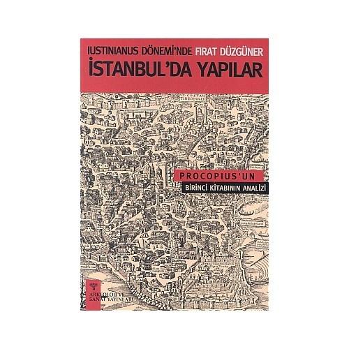 Iustınıanus Döneminde İstanbulda Yapılar  by  Fırat Düzgüner