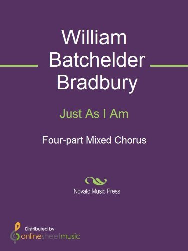 Just As I Am William Batchelder Bradbury