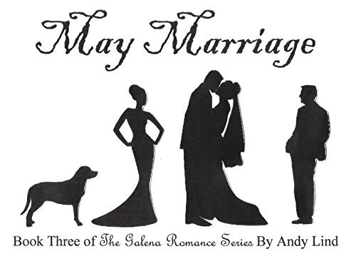 May Marriage (The Galena Romance Series Book 3) Andy Lind