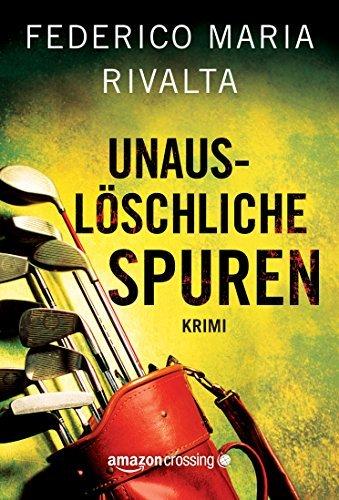 Unauslöschliche Spuren  by  Federico Maria Rivalta