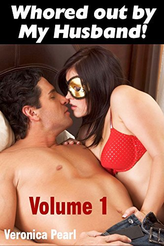 Whored out  by  My Husband!: Alpha Males Share Their Loving Wives! by Veronica Pearl