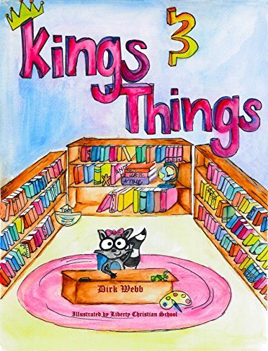 Kings and Things: Stories of the Old Testament Liberty Christian School