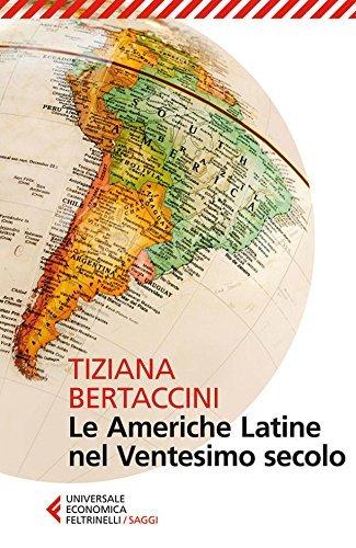 Le Americhe Latine nel Ventesimo secolo  by  Tiziana Bertaccini