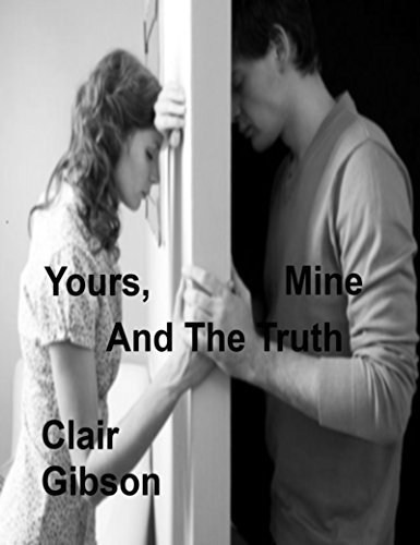 Yours, Mine And The Truth  by  Clair Gibson