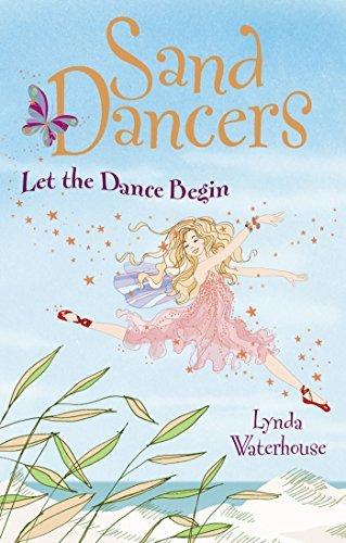 Let the Dance Begin (A Sand Dancers Book) Lynda Waterhouse
