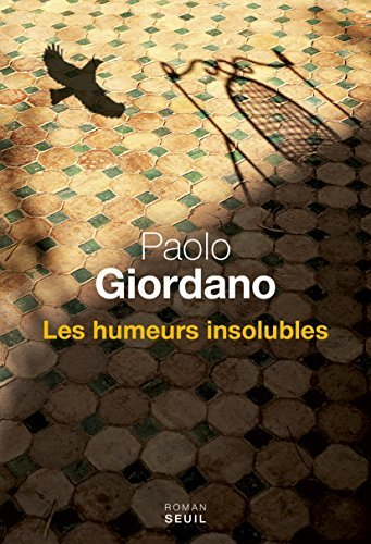 Les Humeurs insolubles  by  Paolo Giordano