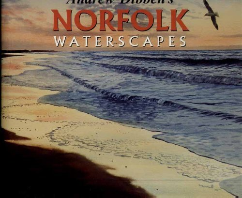 Andrew Dibbens Norfolk Waterscapes  by  Andrew Dibben
