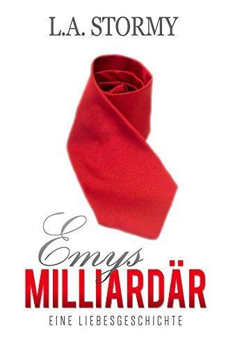 Emys Milliardär: Eine Liebesgeschichte (1h Kurzgeschichten)  by  L.A. Stormy