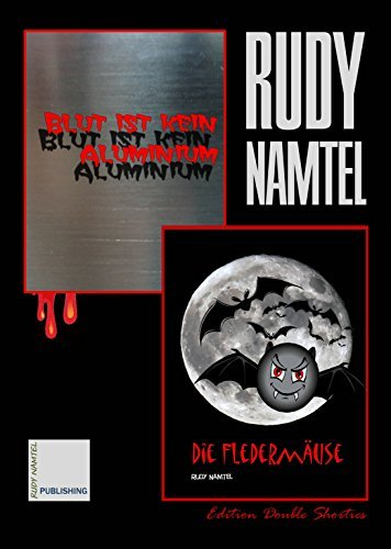 Blut ist kein Aluminium / Die Fledermäuse: Edition Double Shorties Rudy Namtel