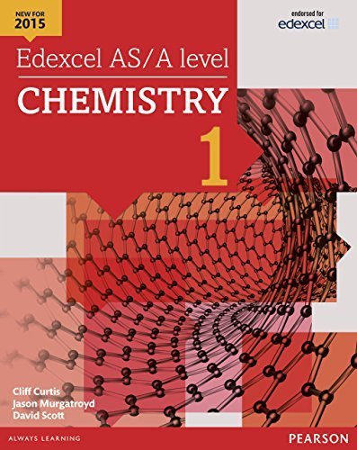 Edexcel AS/A level Chemistry Student Book 1 (Edexcel A Level Science (2015)) Cliff Curtis