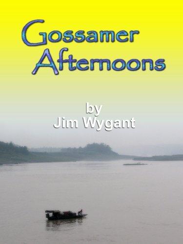 Gossamer Afternoons Jim Wygant