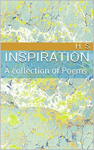 Inspiration: A collection of Poems h. s