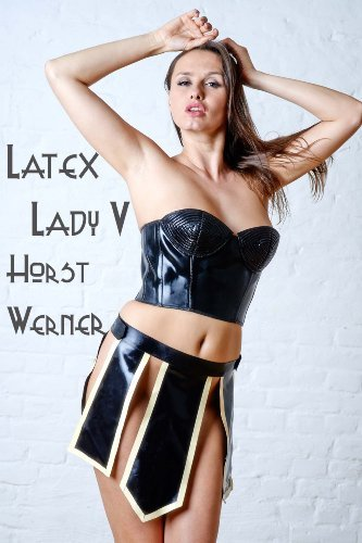 Latex Lady V (Latex Ladies Book 1)  by  Horst Werner