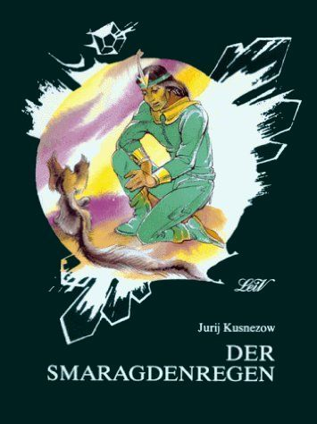 Der Smaragdenregen (Zauberland-Reihe, #7) Jurij Kusnezow